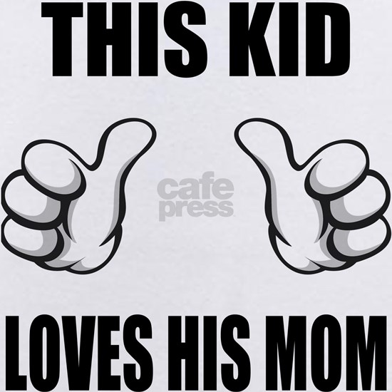 This Kid Loves His Mom
