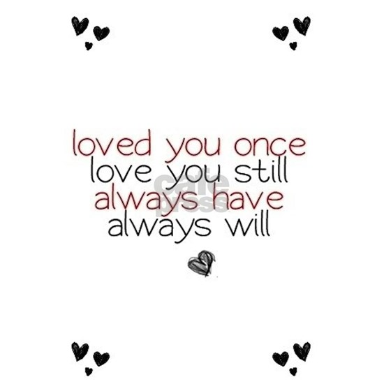 loved you once love you still...