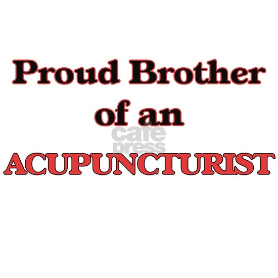 Proud Brother of a Acupuncturist