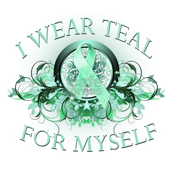 I Wear Teal for Myself
