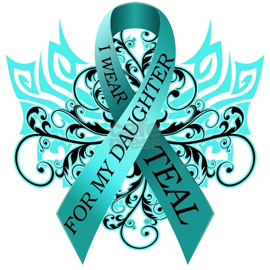 I Wear Teal for my Daughter