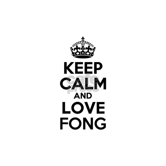 Keep Calm and Love FONG