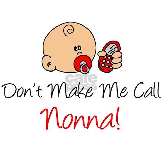 Dont Make Me Call Nonna