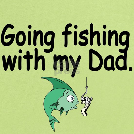 Going Fishing with my Dad
