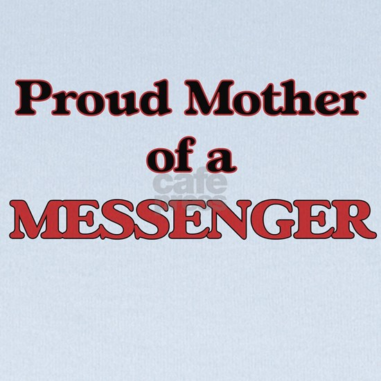 Proud Mother of a Messenger