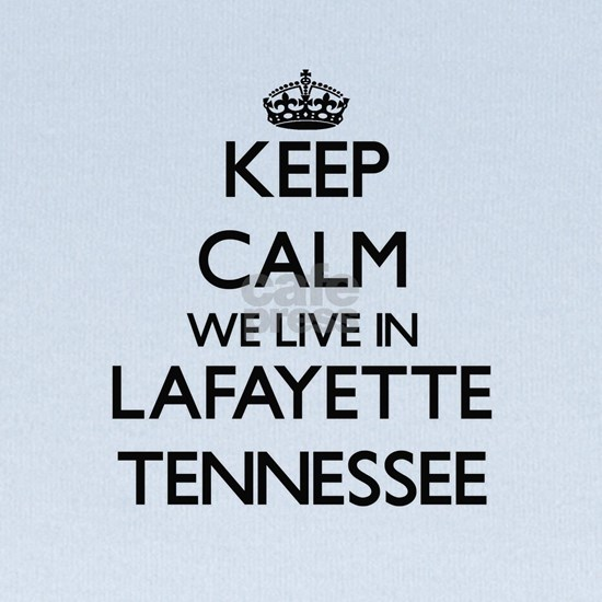 Keep calm we live in Lafayette Tennessee