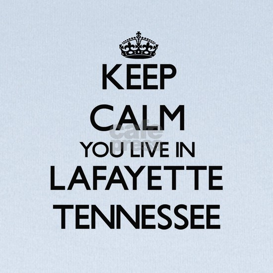 Keep calm you live in Lafayette Tennessee