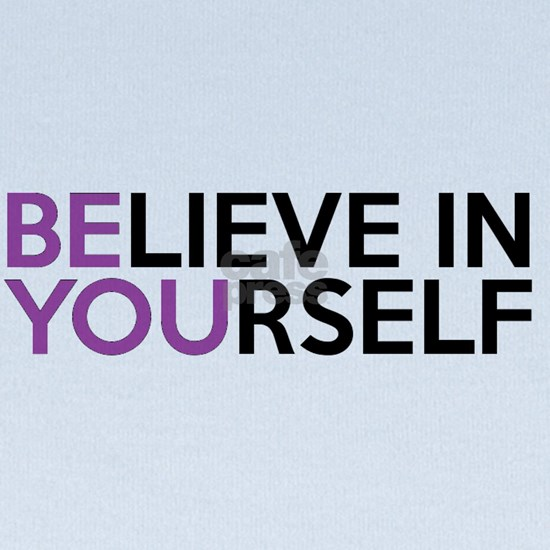 Believe in Yourself - Be You