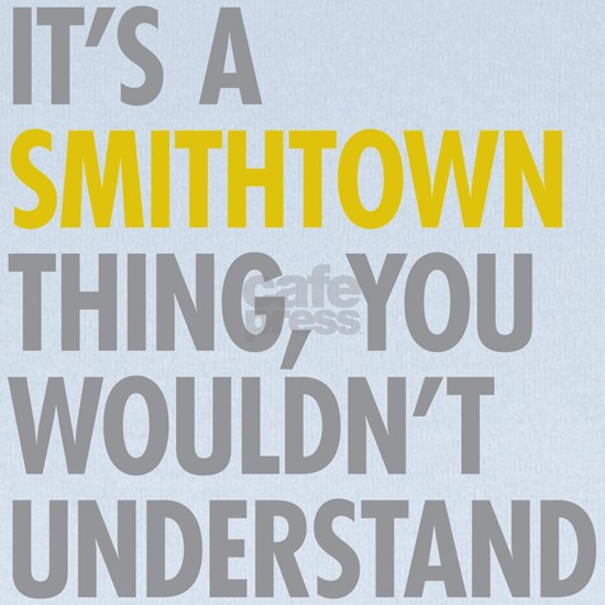 Its A Smithtown Thing