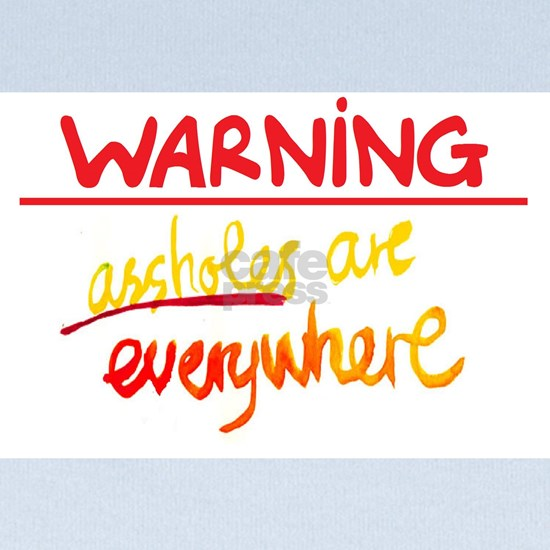 warning: assholes