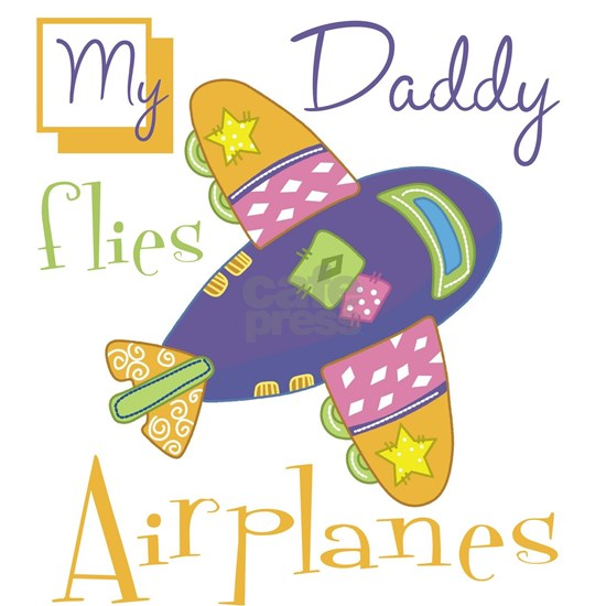 my daddy flies airplanes