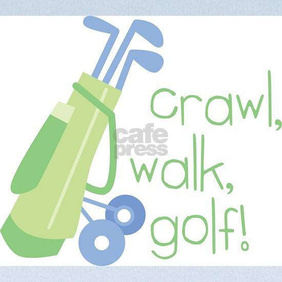 Crawl, Walk, Golf