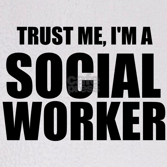 Trust Me, I'm A Social Worker