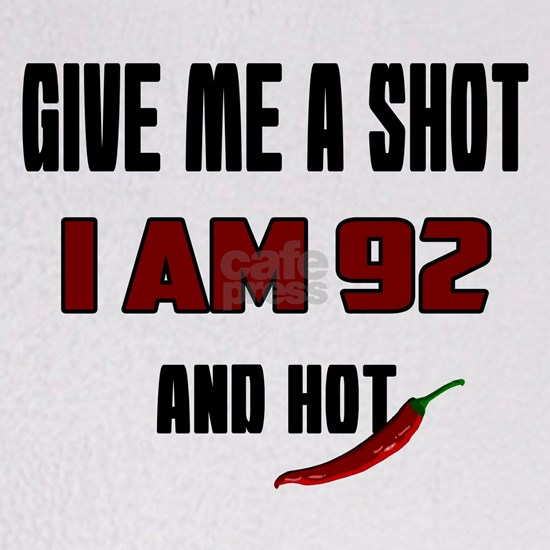 Give Me A Shot I Am 92 And Hot