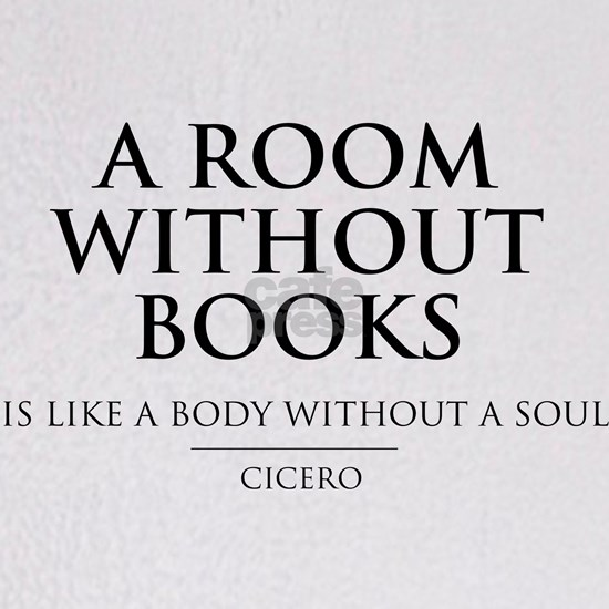 Room without books body without a soul