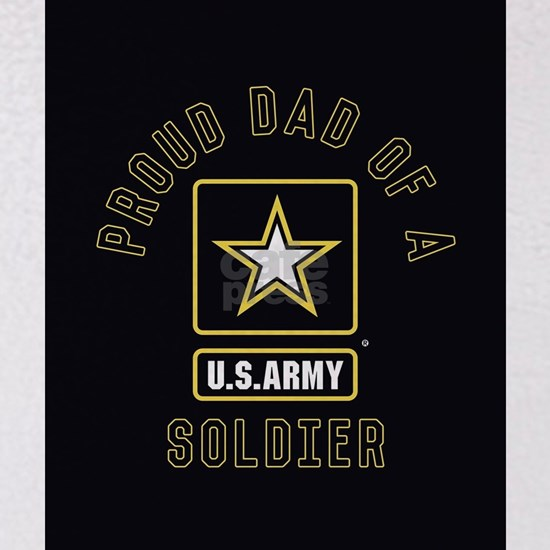 Proud Dad of A U.S. Army Soldier