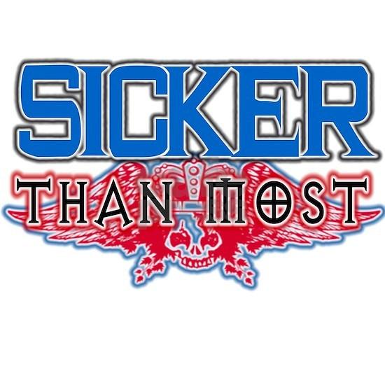 Sicker Than Most