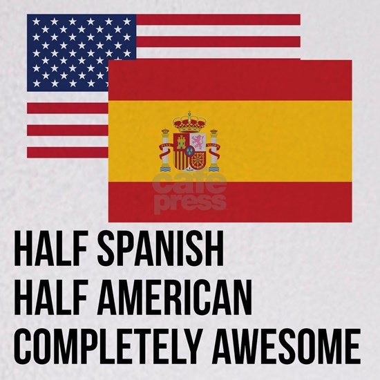 Half Spanish Completely Awesome