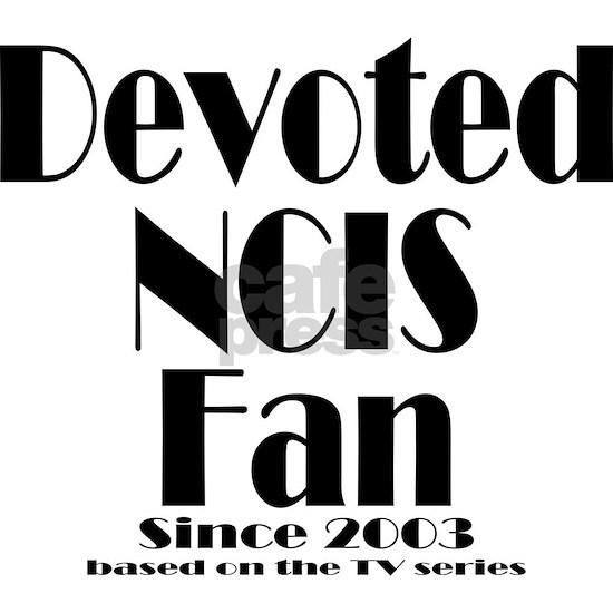 Devoted NCIS Fan since 2003