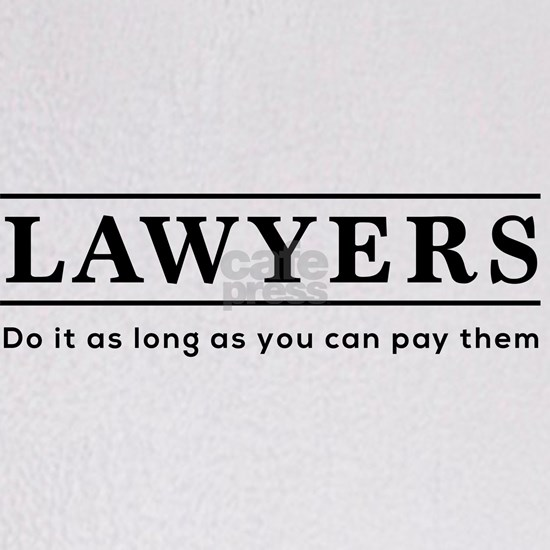 Lawyers do it as long as paid