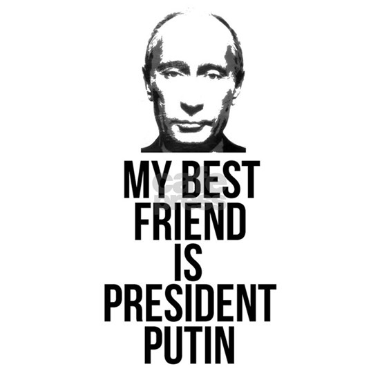 Vladimir Putin:  My Best Friend is President Putin