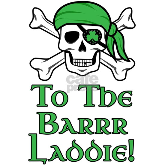 Irish Pirate - To The Barrr Laddie!