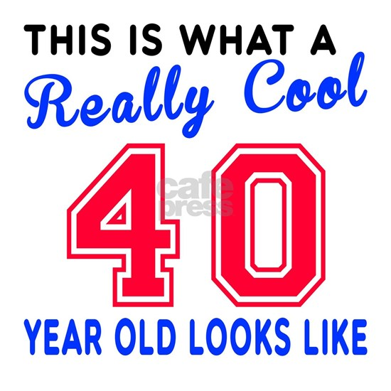 Really Cool 40 Birthday