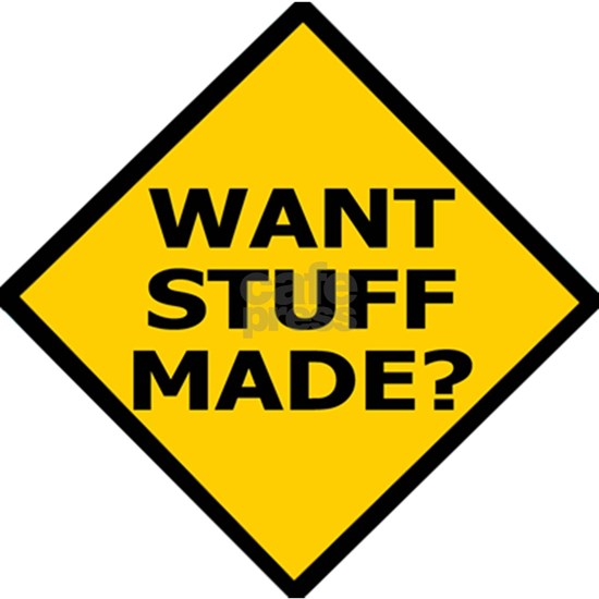 Misc-Want-Stuff-Made