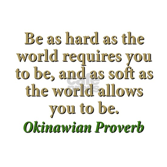 Be As Hard As The World Requires - Okinawian