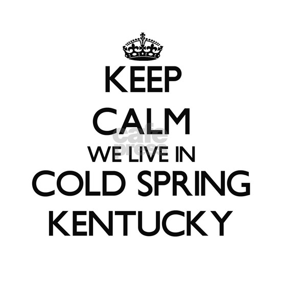 Keep calm we live in Cold Spring Kent Tile Coaster