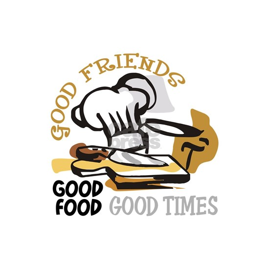 GOOD FRIENDS FOOD AND TIME