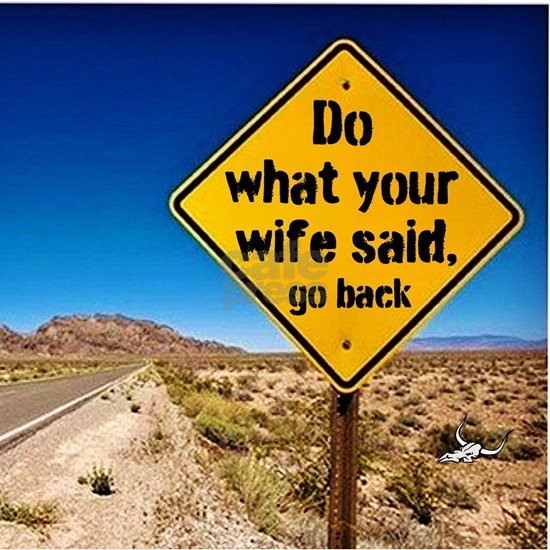 Do what your wife said