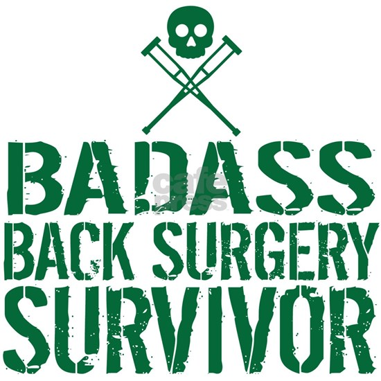 Badass Back Surgery Survivor