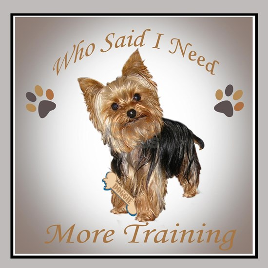 Yorkie Who Says I Need Training tiles