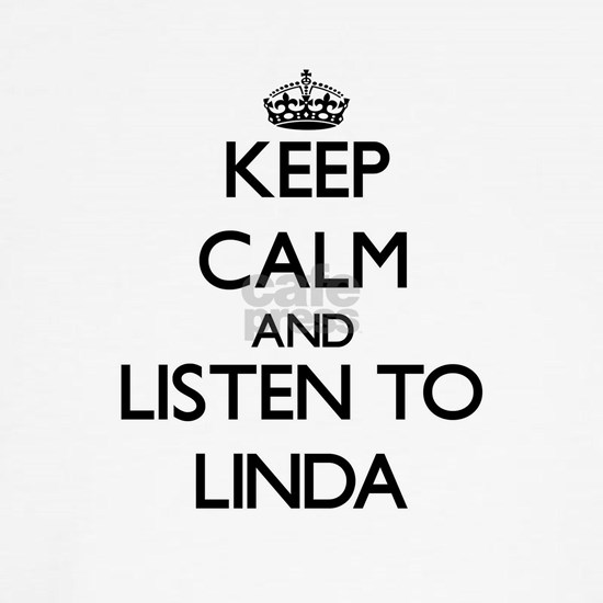Keep Calm and listen to Linda