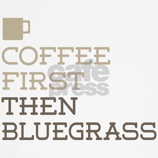 Coffee Then Bluegrass