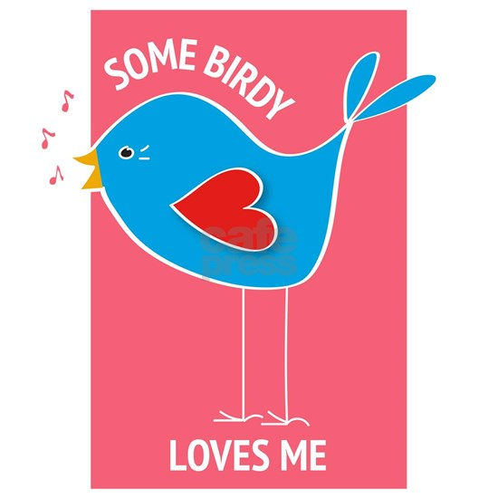 Some Birdy Loves Me