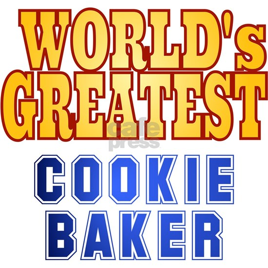 World's Greatest Cookie Baker
