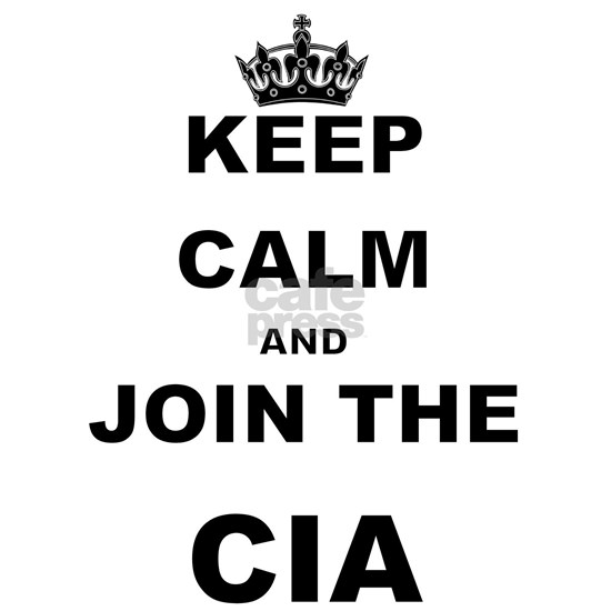 KEEP CALM AND JOIN THE CIA