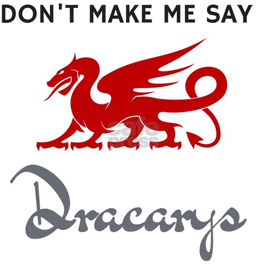 Don't Make Me Say Dracarys