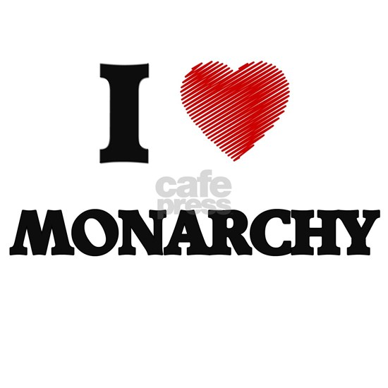 I Love Monarchy