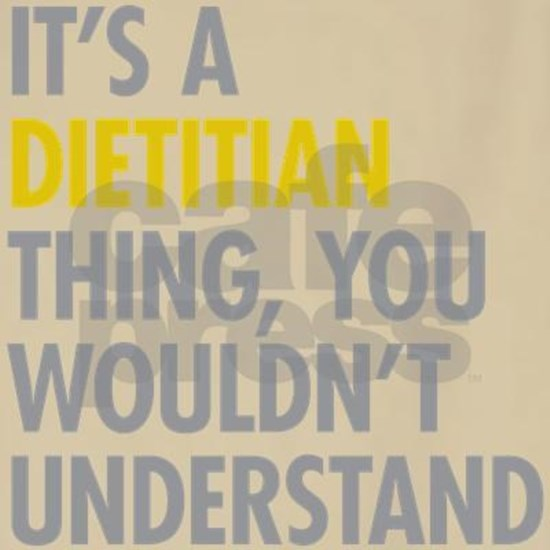 Its A Dietitian Thing