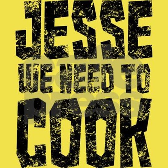Jesse We Need To Cook Breaking Bad