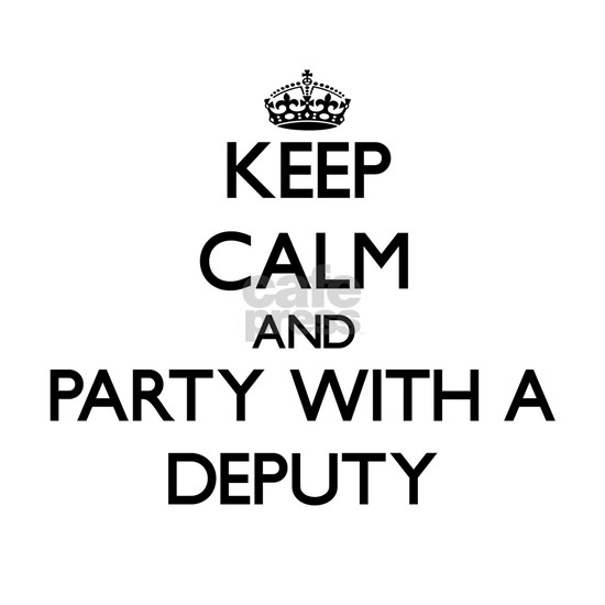 Keep Calm and Party With a Deputy Apron by Tshirts-Plus
