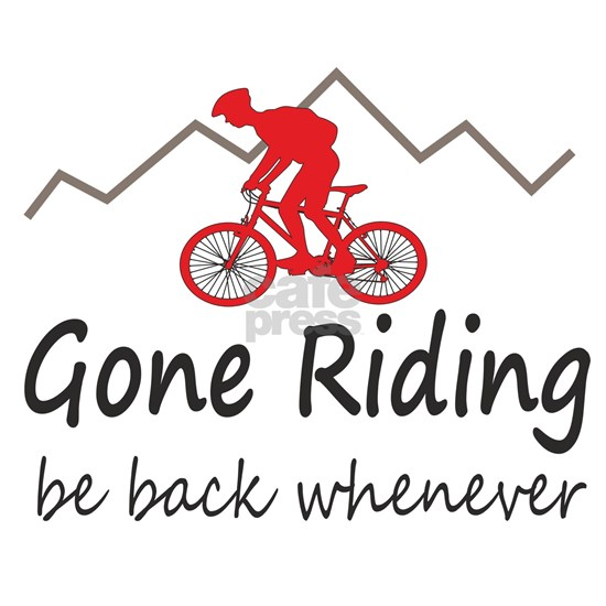 Gone riding be back whenever