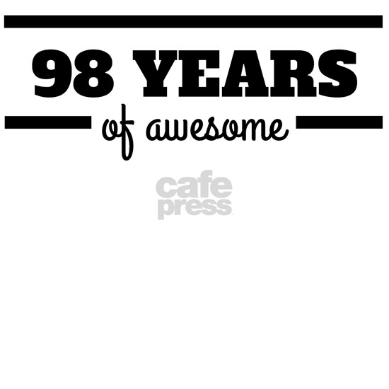 98 Years Of Awesome