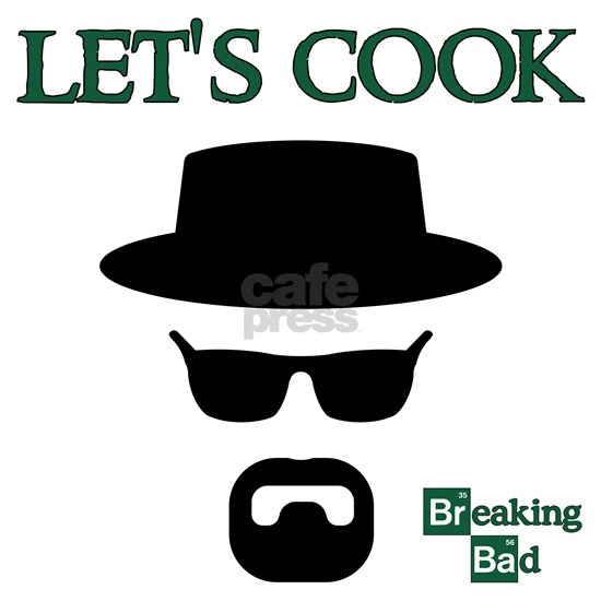 BREAKINGBAD LET'S COOK