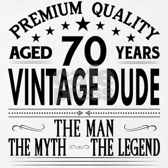 VINTAGE DUDE AGED 70 YEARS