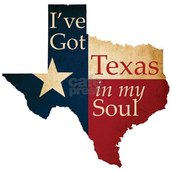 Ive Got Texas in my Soul