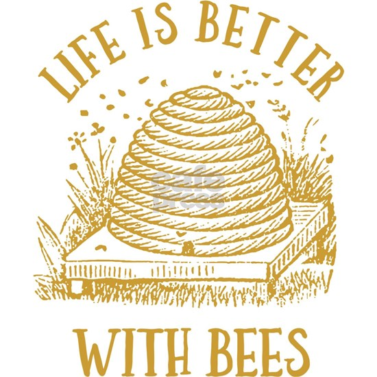 Life's Better With Bees
